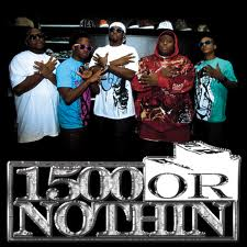 1500 Or Nothin