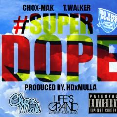 DJ YRS Jerzy Ft. Chox-Mak And T. Walker - Super Dope