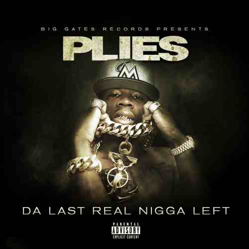 Plies-Da-Last-Real-Nigga-Left