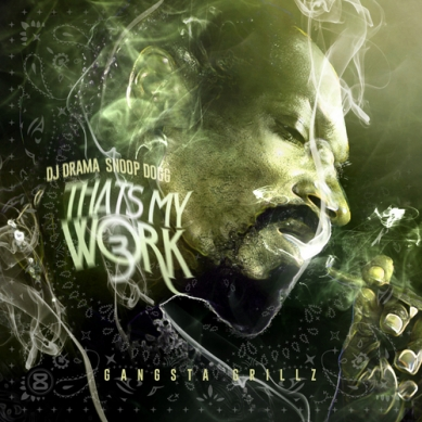 Snoop_Dogg___Thats_My_Work_3_Mixtape_Download_389_389