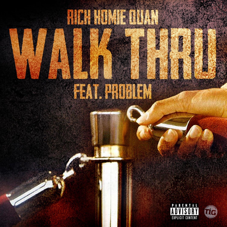 Rich homie quan walk thru