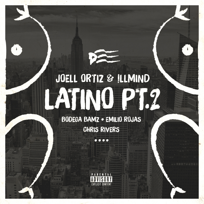 Joell Ortiz & !llmind - Latino Pt.2 (feat. Bodega Bamz, Emilio Rojas & Chris Rivers)