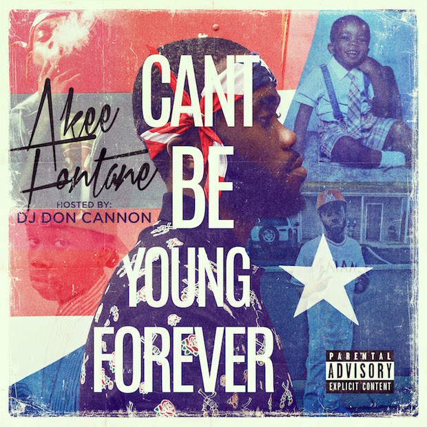 akee-fontane-cant-be-young-forever-don-cannon