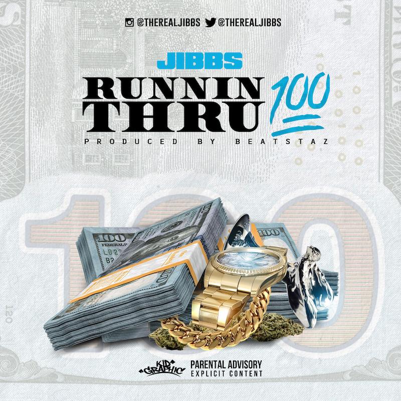 jibbs-runnin-thru-100