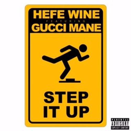 hefe-wine-gucci-mane-step-it-up