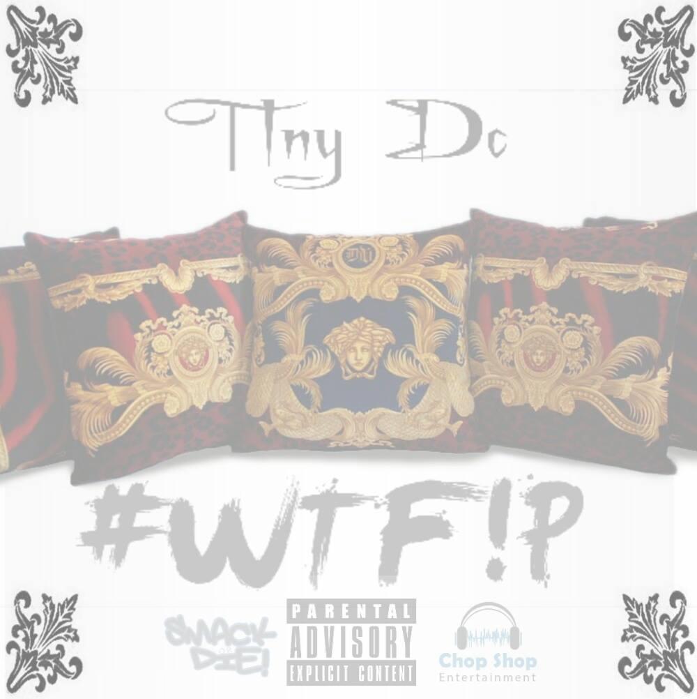 Tiny-DC-#WTF!P-produced-by-Ecay-Uno