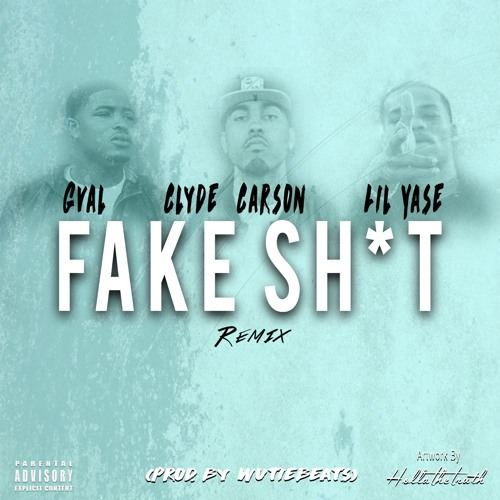 gval-ft-clyde-carson-lil-yase-fake-shit