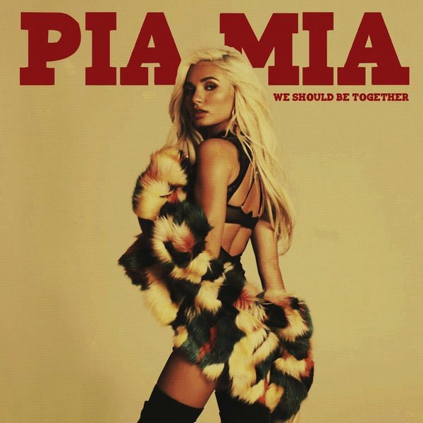 pia-mia-we-should-be-together