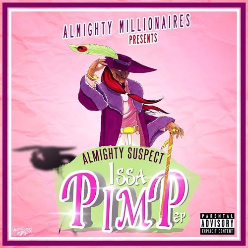 almighty-suspect-issa-pimp-ep