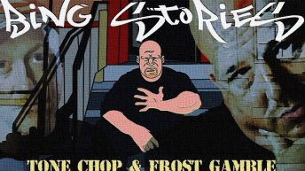 "Tone Chop x Frost Gamble ""Bing Stories"""