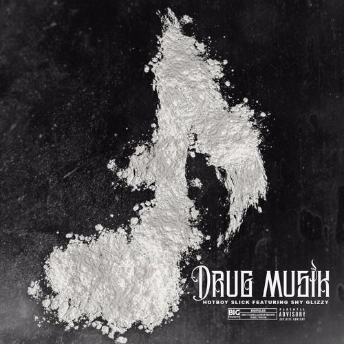 "HotBoy Slick Feat. Shy Glizzy ""Drug Musik"""