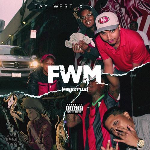 """TayWest Feat. K.I.L. """"FWM Freestyle"""""""