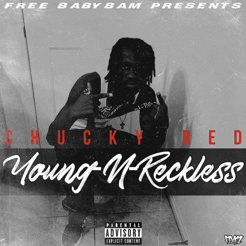 Free Baby Bam Presents Chucky Red Young-N-Reckless Mixtape