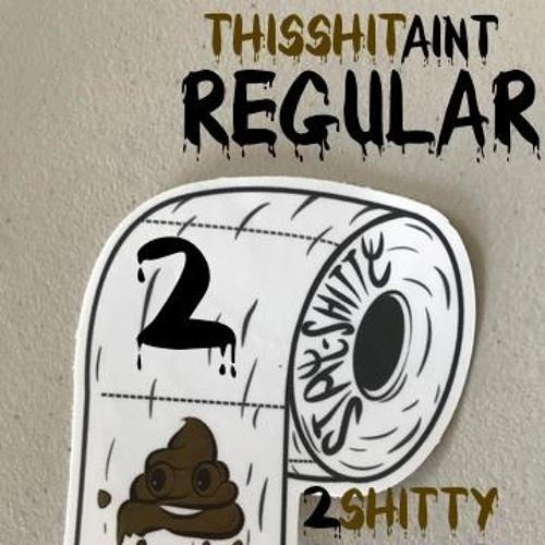 This Shit Ain't Regular(It's Regular FREESTYLE)