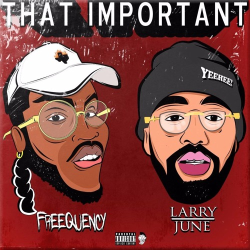 Larry-June-Freequency-That-Important[Siccness.net]