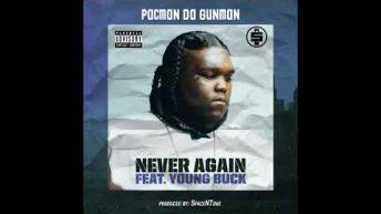 Pacman Da Gunman feat. Young Buck – Never Again