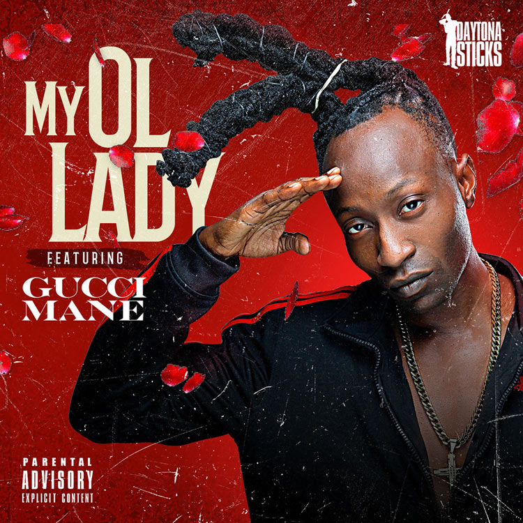 Daytona Sticks Ft. Gucci Mane - My Ol' Lady