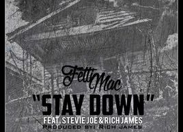 Fetti Mac Feat. Stevie Joe & Rich James - Stay Down