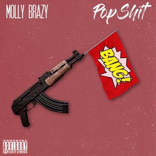 "Molly Brazy ""Pop Shit"""