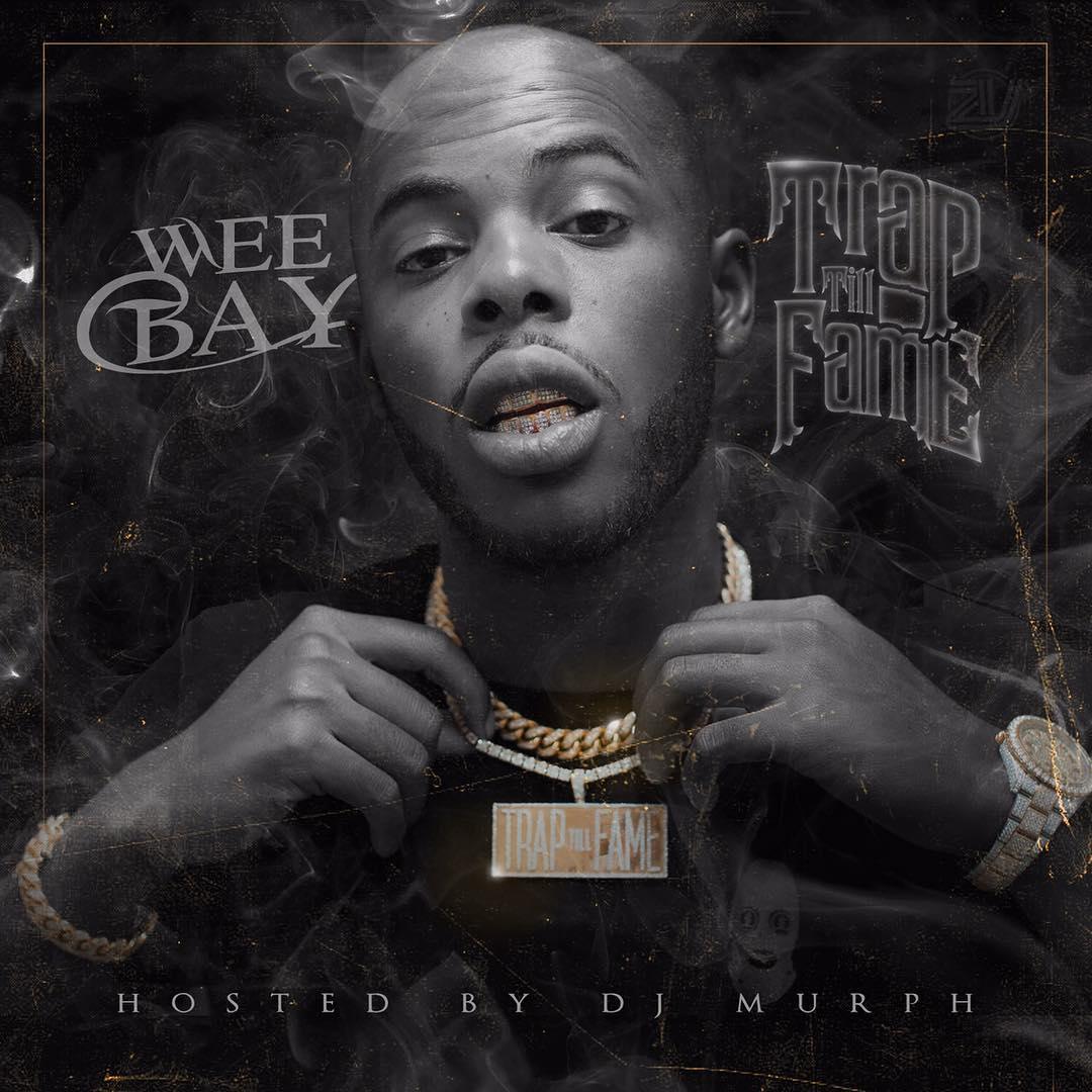 Weebay - Trap Till Fame [Mixtape]