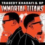 Tragedy Khadafi & BP – Immortal Titans (Album Stream)