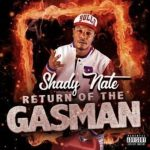 """Shady Nate Drops His Latest EP """"Return Of The Gasman"""""""