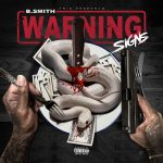 B. Smith (@BSmithYNIC) – Warning Signs | New Mixtape