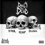 Xzibit, B-Real & Demrick Drop Their Serial Killers: Day Of The Dead EP