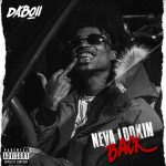 "DaBoii Drops His Latest Project ""Neva Lookin Back"""