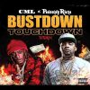 CML x Philthy Rich – Bustdown Touchdown (Remix) (Prod. Hermanata)